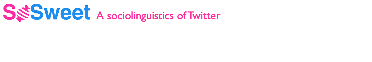 SoSweet: A sociolinguistics of Twitter